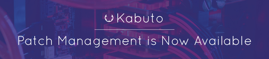 Patch Management is Now Available for Kabuto